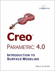 Creo Parametric 4.0 Introduction to Surface Modeling
