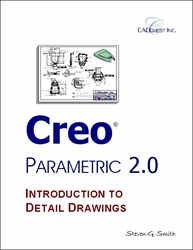 Creo Parametric 2.0 Introduction to Detail Drawings