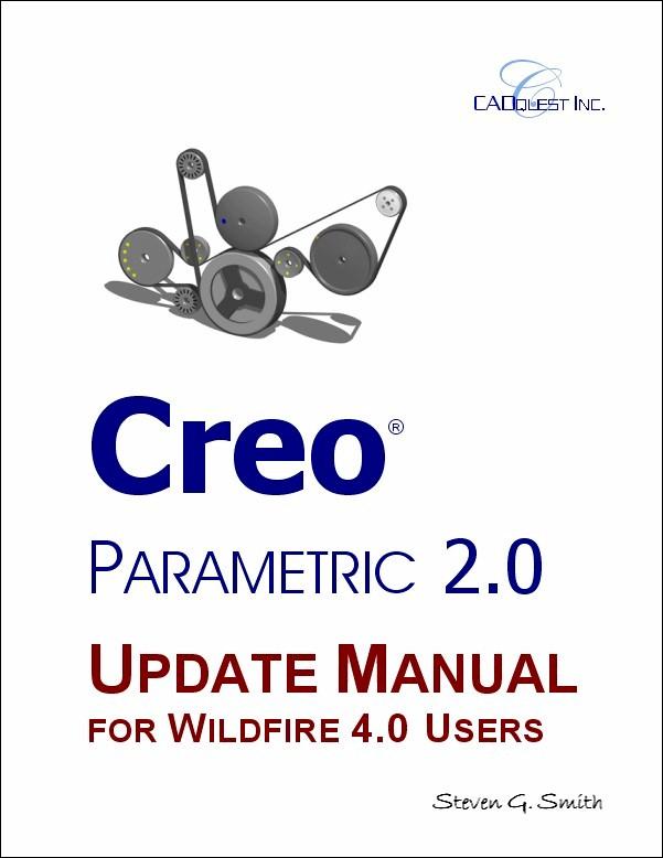creo parametric 2 0 update manual for wildfire 4 users 1 930933 22 3 rh cadquest com Creo Parametric 2.0 Textbook Creo Parametric 20-Book