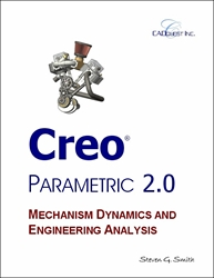 Creo Parametric 2.0 Mechanism Dynamics and Engineering Analysis