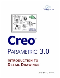 Creo Parametric 3.0 Introduction to Detail Drawings