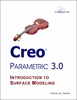 Creo Parametric 3.0 Introduction to Surface Modeling