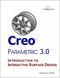 Creo Parametric 3.0 Introduction to Interactive Surface Design