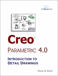 Creo Parametric 4.0 Introduction to Detail Drawings