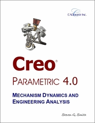 Creo Parametric 4.0 Mechanism Dynamics and Engineering Analysis